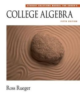 Student Solutions Manual for Cohen's College Algebra (with CD-ROM)