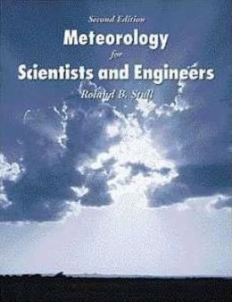 Meteorology for Scientists and Engineers: A Technical Companion Book to C. Donald Ahrens' Meteorology Today