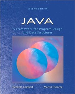 Java: A Framework for Program Design and Data Structures