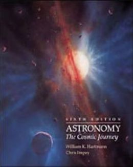 Astronomy: The Cosmic Journey (with The Sky CD-ROM, WebTutor? Advantage Plus on WebCT?, and InfoTrac)