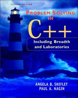Problem Solving in C++: Including Breadth and Laboratories, Second Edition