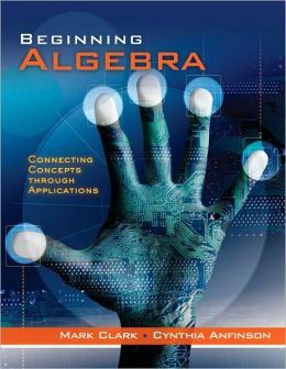 Beginning Algebra: Connecting Concepts Through Applications