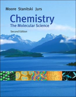 Chemistry: The Molecular Science (with CD-ROM, General ChemistryNow, and InfoTrac)