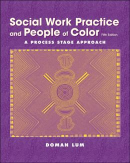 Social Work Practice and People of Color: A Process Stage Approach
