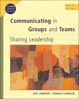 Communicating in Groups and Teams: Sharing Leadership (with InfoTrac)