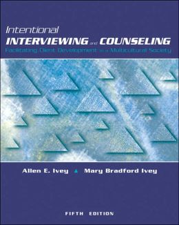 Intentional Interviewing and Counseling : Facilitating Client Development in a Multicultural Society - with CD / Info Trac