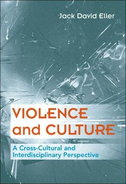 Violence and Culture: A Cross-Cultural and Interdisciplinary Approach