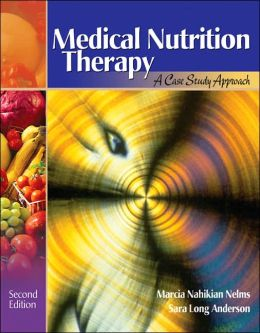 Medical Nutrition Therapy: A Case Study Approach (with Infotrac(r)) with Other