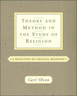 Theory and Method in the Study of Religion: Theoretical and Critical Readings