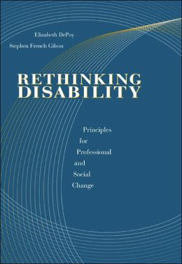Rethinking Disability: Principles for Professional and Social Change