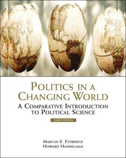 Politics in a Changing World: A Comparative Introduction to Political Science (with InfoTrac)