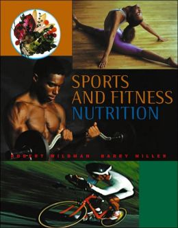 Sports and Fitness Nutrition (with InfoTrac )