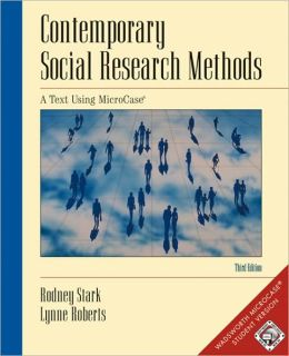 Contemporary Social Research Methods Using MicroCase, InfoTrac Version (with Workbook and Revised CD-ROM)