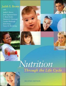 Nutrition through the Life Cycle (with Infotrac)