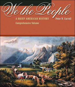 We the People: A Brief American History, Comprehensive Volume (with American Journey Online and InfoTrac)