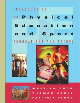 Introduction to Physical Education and Sport: Foundations and Trends (with Introduction to Careers in Health, Physical Education and Sport)