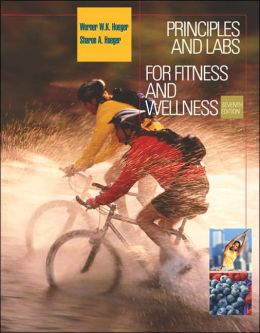 Principles and Labs for Fitness and Wellness with Health, Fitness and Wellness Internet Explorer, Profile Plus 2004 CD-ROM, Personal Daily Log, and InfoTrac