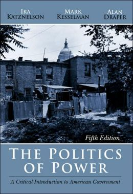 The Politics of Power: A Critical Introduction to American Government