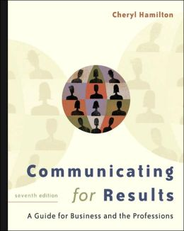Communicating for Results: A Guide for Business and the Professions (with CD-ROM and InfoTrac)