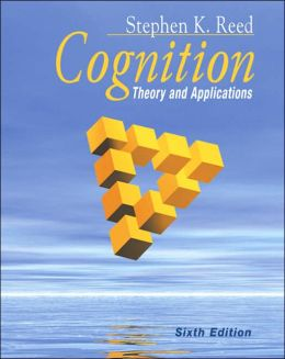 Cognition: Theory and Applications (with Study Guide and InfoTrac)