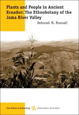 Plants and People in Ancient Ecuador: The Ethnobotany of the Jama River Valley