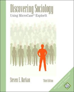 Discovering Sociology: Using MicroCase ExplorIT (with MicroCase: Statistical Analysis for the Social Sciences Passcard)