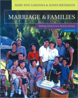Marriages and Families: Making Choices in a Diverse Society, 9th Edition