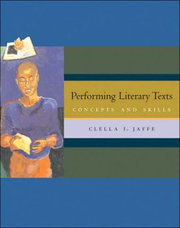 Performing Literary Texts: Concepts and Skills (with InfoTrac)