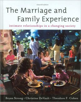The Marriage and Family Experience: Intimate Relationships in a Changing Society: Intimate Relationship in a Changing Society