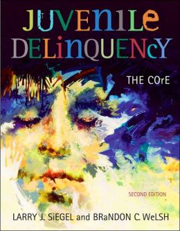 Juvenile Delinquency: The Core (with CD-ROM and InfoTrac)