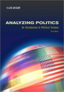 Analyzing Politics, 3rd Edition