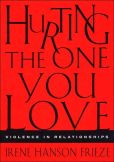 Book Cover Image. Title: Hurting the One You Love:  Violence in Relationships, Author: Irene Hanson Frieze