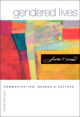 Gendered Lives(Series in Communication Studies): Communication, Gender, and Culture