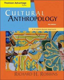 Advantage Series: Cultural Anthropology: A Problem-Based Approach (Advantage Series)