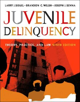 Juvenile Delinquency: Theory, Practice, and Law (with CD-ROM and Infotrac(r))