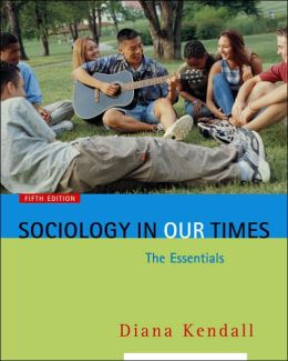 Sociology in Our Times: The Essentials (with InfoTrac)