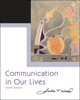 Communication in Our Lives (with CD-ROM and SpeechBuilder Express?/InfoTrac