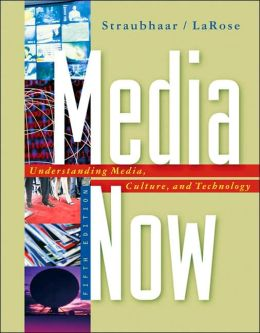 Media Now: Understanding Media, Culture, and Technology (with InfoTrac 1-Semester, vMentor?Communications 1-Semester, Premium Web Site Printed Access Card