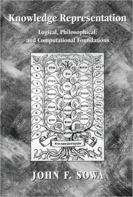 Knowledge Representation: Logical, Philosophical, and Computational Foundations: Logical, Philosophical, and Computational Foundations
