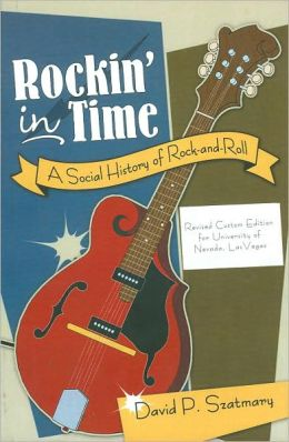 Rockin' in Time: A Social History of Rock-and-Roll, Revised Custom Edition for University of Nevada, Las Vegas