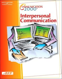 Communication 2000: Interpersonal Communication