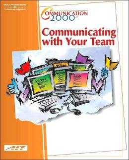 Communication 2000: Communicating with Your Team (with Learner Guide with CD Study Guide)