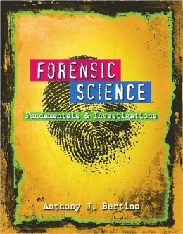Forensic Science: Fundamentals and Investigations, 1st Edition