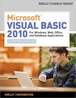 Microsoft Visual Basic 2010 for Windows Applications for Windows, Web, Office, and Database Applications: Comprehensive