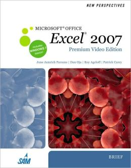 New Perspectives on Microsoft Office Excel 2007, Brief, Premium Video Edition
