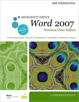 New Perspectives on Microsoft Office Word 2007, Comprehensive, Premium Video Edition