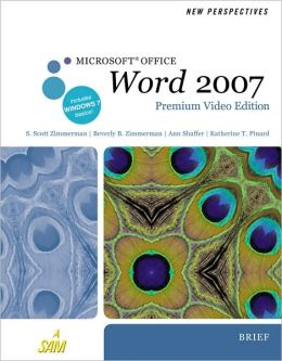 New Perspectives on Microsoft Office Word 2007, Brief, Premium Video Edition