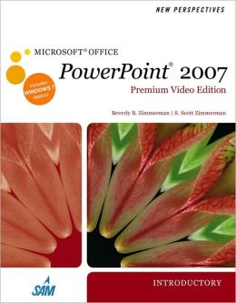 New Perspectives on Microsoft Office PowerPoint 2007, Introductory, Premium Video Edition