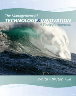 The Management of Technology and Innovation: A Strategic Approach