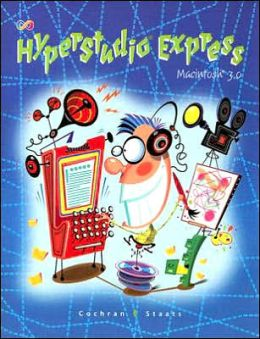 HyperStudio Express: MacIntosh 3.0 Textbook